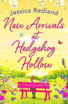 New Arrivals at Hedgehog Hollow: The new heartwarming, uplifting page-turner from Jessica Redland by [Jessica Redland]