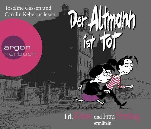Frl. Krise und Frau Freitag ermitteln: Der Altmann ist tot von Krise. Frl. (2013) Audio CD