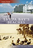 Tampa Bay s Beaches (Then and Now: Florida)