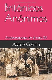 Británicos Anónimos: Anglouruguayos en el siglo XIX (Spanish Edition)