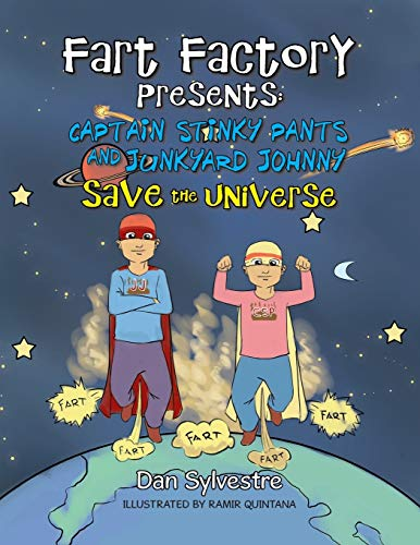 Fart Factory Presents:: CAPTAIN STINKY PANTS AND JUNKYARD JOHNNY SAVE THE UNIVERSE