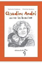 Claudine André, sauver les bonobos (Des graines et des guides) Tapa blanda