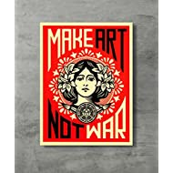 Make Art Not War -War Peace Poster Shepard Fairey Decorative Print Wall Poster Custom Poster 18x24 inch