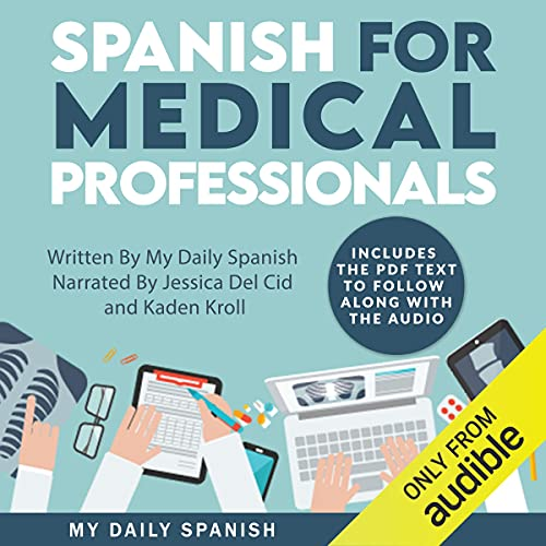 Spanish for Medical Professionals: Essential Spanish Terms and Phrases for Healthcare Providers Audiobook By My Daily Spanish cover art