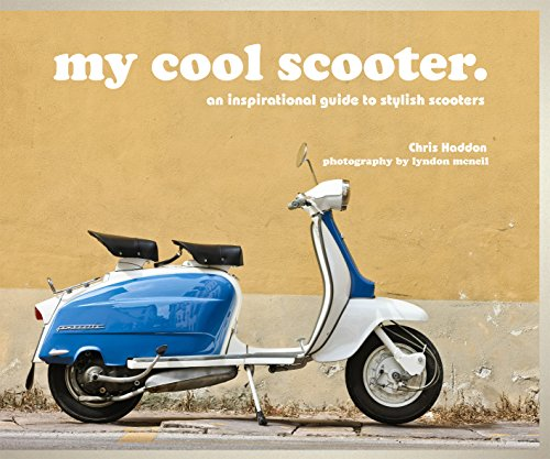 my cool scooter: an inspirational guide to stylish scooters (English Edition)