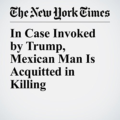 In Case Invoked by Trump, Mexican Man Is Acquitted in Killing audiobook cover art