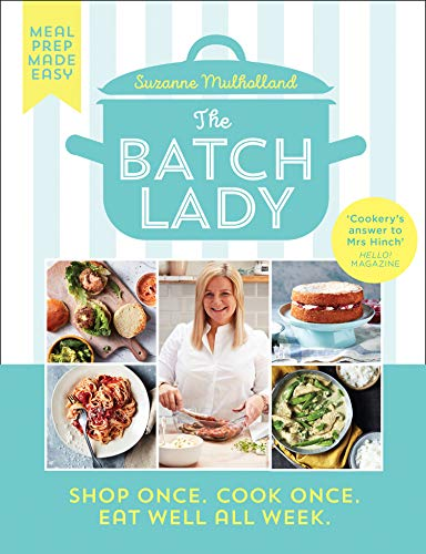 The Batch Lady: Simple, freezable, and budget friendly Sunday Times best-selling cookbook with easy store cupboard recipes kids will enjoy! (English Edition)