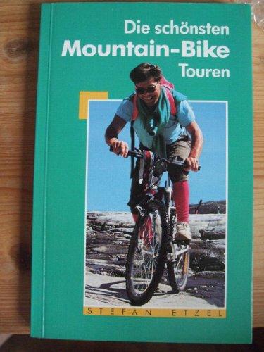 Die schönsten Mountain- Bike - Touren