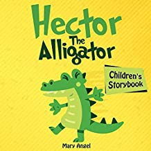 Hector the Alligator: Children story book (Small kids books)