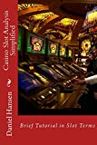 Casino Slot Analysis Simplified: Brief Tutorial in Slot Terms (Management Through My Life Book 2) (English Edition)