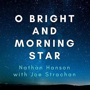 O Bright and Morning Star