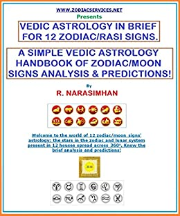 Vedic Astrology In Brief For 12 Zodiac Rasi Signs Handbook A Simple Vedic Astrology Handbook Of Zodiac Moon Signs Analysis Predictions Kindle Edition By G R Narasimhan Religion