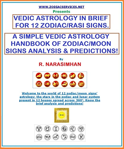 VEDIC ASTROLOGY IN BRIEF FOR 12 ZODIAC / RASI SIGNS - HANDBOOK!: A SIMPLE VEDIC ASTROLOGY HANDBOOK OF ZODIAC/MOON SIGNS ANALYSIS & PREDICTIONS! (English Edition)