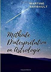 Méthode d'interprétation en Astrologie de Martine BARBAULT