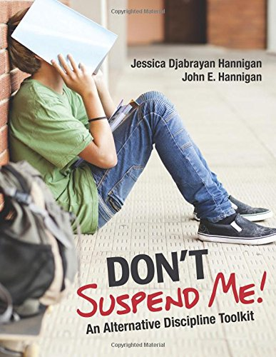 Dont Suspend Me!: An Alternative Discipline Toolkit