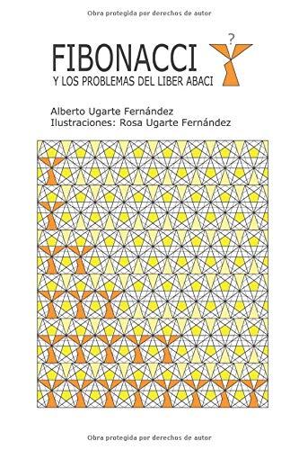 Fibonacci y los problemas del Liber Abaci: (edición color)