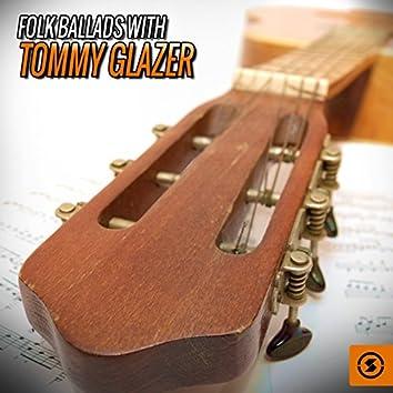 Folk Ballads with Tommy Glazer