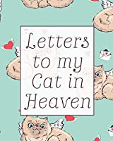 Letters To My Cat In Heaven: Wonderful Cat - Heart Feels Treasure - Keepsake Memories - Kitty - Grief Journal - Our Story - Dear Cat - for Pet Lovers - for Animal Lovers