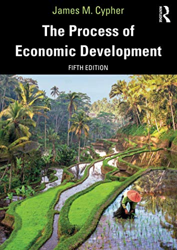 Compare Textbook Prices for The Process of Economic Development 5 Edition ISBN 9780367256821 by Cypher, James M.