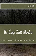 The Camp Scott Murders: The 1977 Girl Scout Murders