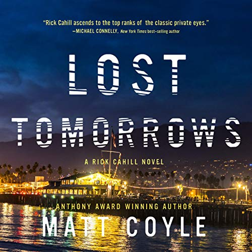 Lost Tomorrows: The Rick Cahill Series, Book 6