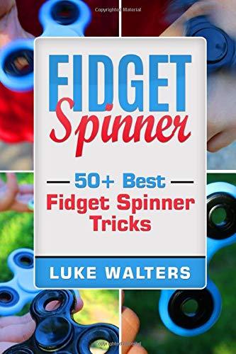 Fidget Spinner: 50+ Best Fidget Spinner Tricks