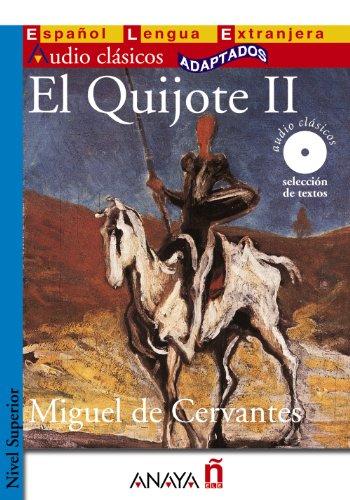 El Quijote II: El Quijote II + CD: 2 (Lecturas - Audio Clásicos Adaptados - Nivel Superior)