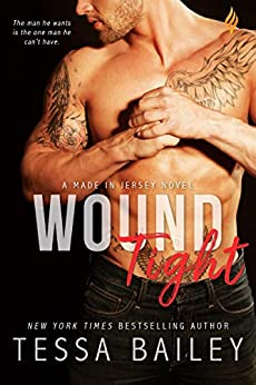 Wound Tight (Made in Jersey Book 4) by [Tessa Bailey]