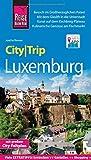 Reise Know-How CityTrip Luxemburg: Reiseführer mit Stadtplan und kostenloser Web-App