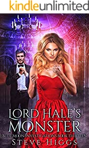 Lord Hale's Monster: Blue Moon Investigations New Adult Humorous Fantasy Adventure Series Book 13