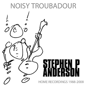Noisy Troubadour