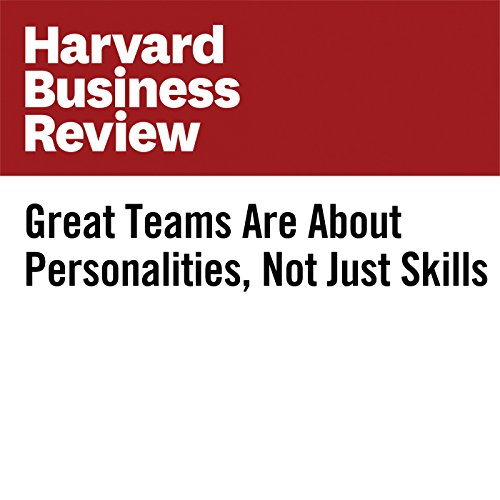 Great Teams Are About Personalities, Not Just Skills audiobook cover art