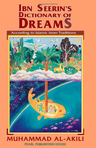 Dictionary of Dreams According to Islam Inner Traditions (Tafsir-ul Ahlam)