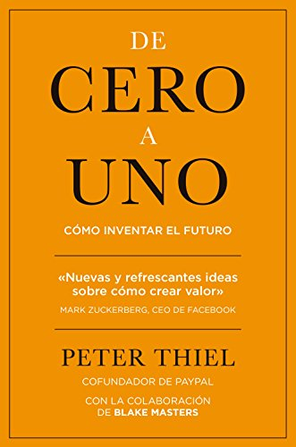 De cero a uno: Cómo inventar el futuro (MANAGEMENT)