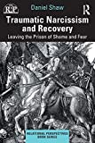 Traumatic Narcissism and Recovery (Relational Perspectives Book Series)
