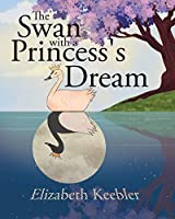The Swan with a Princess's Dream