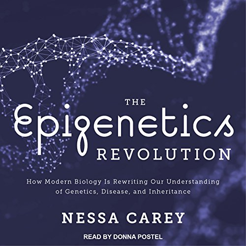 The Epigenetics Revolution     How Modern Biology Is Rewriting Our Understanding of Genetics, Disease, and Inheritance              Auteur(s):                                                                                                                                 Nessa Carey                               Narrateur(s):                                                                                                                                 Donna Postel                      Durée: 11 h et 16 min     7 évaluations     Au global 4,6