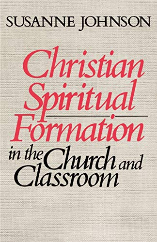 Christian Spiritual Formation in the Church and Classroom