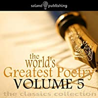 The World's Greatest Poetry Volume 5 audio book