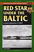 Red Star Under the Baltic: A Soviet Submariner in World War II (Stackpole Military History Series)