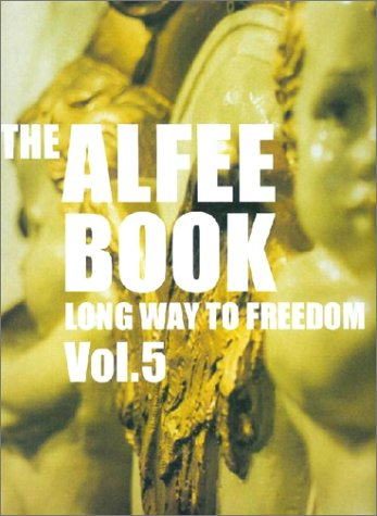 THE ALFEE BOOK/LONG WAY TO FREEDOM Vol.5