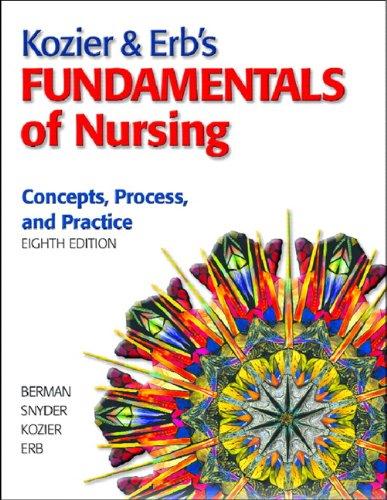 Kozier & Erb's Fundamentals of Nursing, 8th Edition