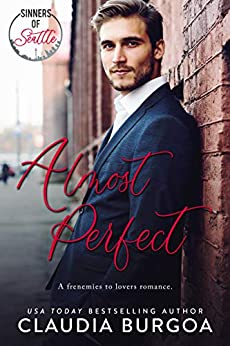 Almost Perfect: A Frenemies to Lovers Romance (The Spearman Family Book 4) by [Claudia Burgoa]