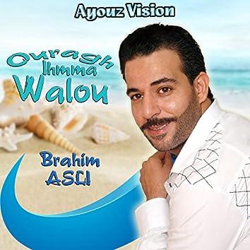 Ouragh Ihmma Walou