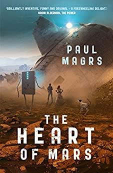 The Heart of Mars: Book 3 (The Lora Trilogy) by [Paul Magrs]