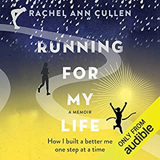 Running for My Life     How I Built a Better Me, One Step at a Time              By:                                                                                                                                 Rachel Cullen                               Narrated by:                                                                                                                                 Kat Rose Martin                      Length: 8 hrs and 16 mins     45 ratings     Overall 4.5