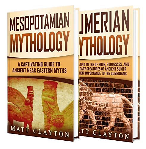 Mesopotamian Myths: A Captivating Guide to Myths from Mesopotamia and Sumerian Mythology
