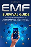 EMF: Survival Guide. Discover the Real Problems Caused by Modern Radiation (5g, Wifi, Cell Phones etc.), to Protect Yourself and People Around you Better