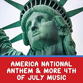 America National Anthem & More 4th of July Music