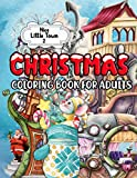 Nice Little Town 2 Christmas Coloring Book for Adults: Christmas, Santa's Village Coloring Book Stress Relieving Coloring Pages, Coloring Book ... Fun, and Easy Festive Holiday Illustrations
